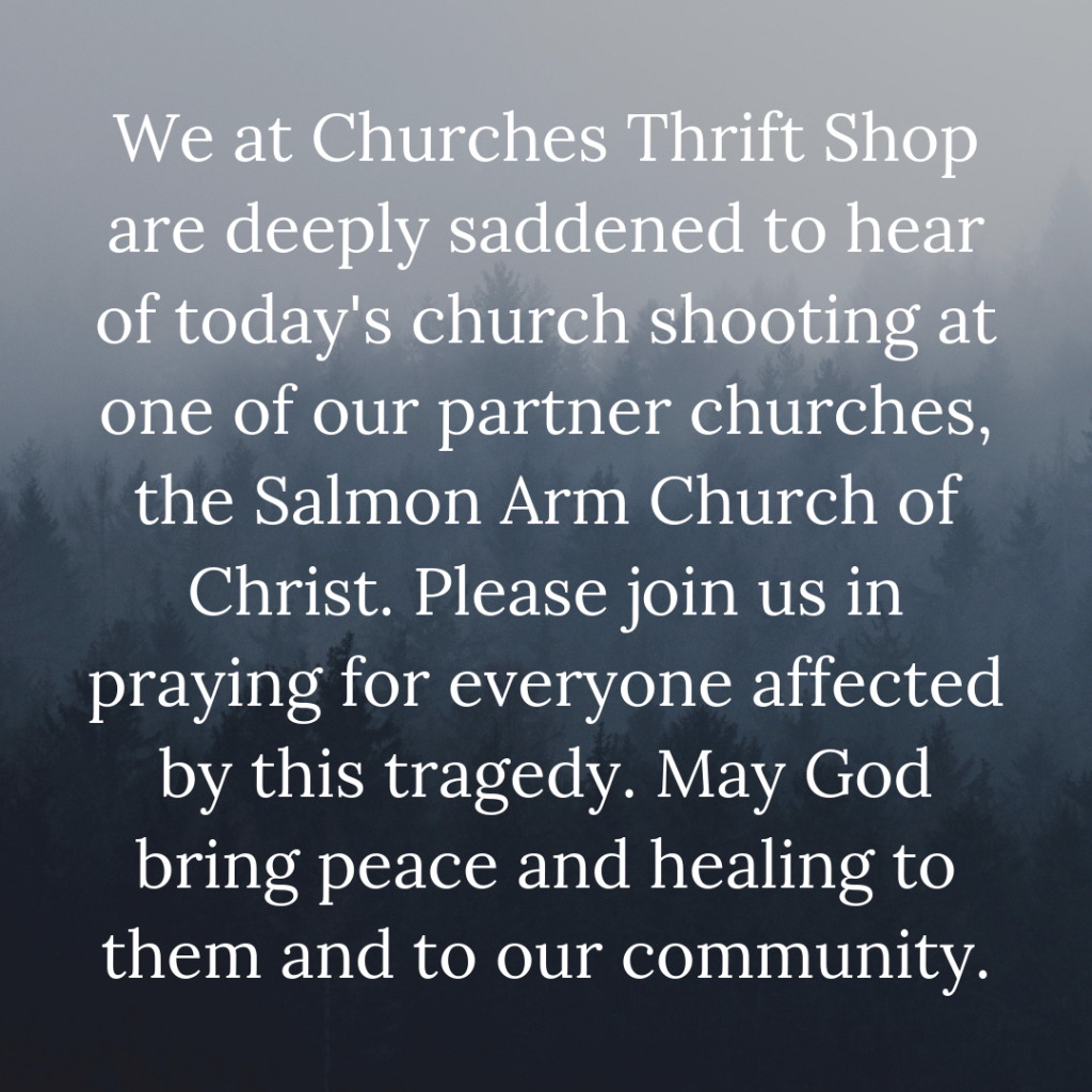 We are deeply saddened to hear of this morning's church shooting at one of our partner churches, the Salmon Arm Church of Christ. Please join us in praying for everyone affected by this tragedy. May God bring peace and healing to them and to our community.